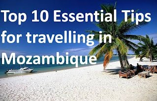 Top Ten Travel Tips for Travelling to Mozambique